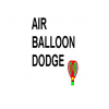 Air Balloon Dodge spielen!
