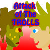 Attack of the Trolls spielen!