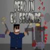 Dead in 60 Seconds spielen!