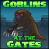 Goblins at the Gates spielen!