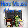 Hero Mouse Adventure spielen!