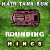 Math Tank Run Rounding spielen!