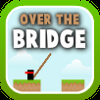 Over The Bridge spielen!