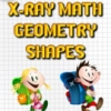 X-Ray Math Geometry Shapes spielen!